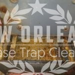 Is My Grease Trap or Interceptor Full - NOLA Grease Trap Cleaning
